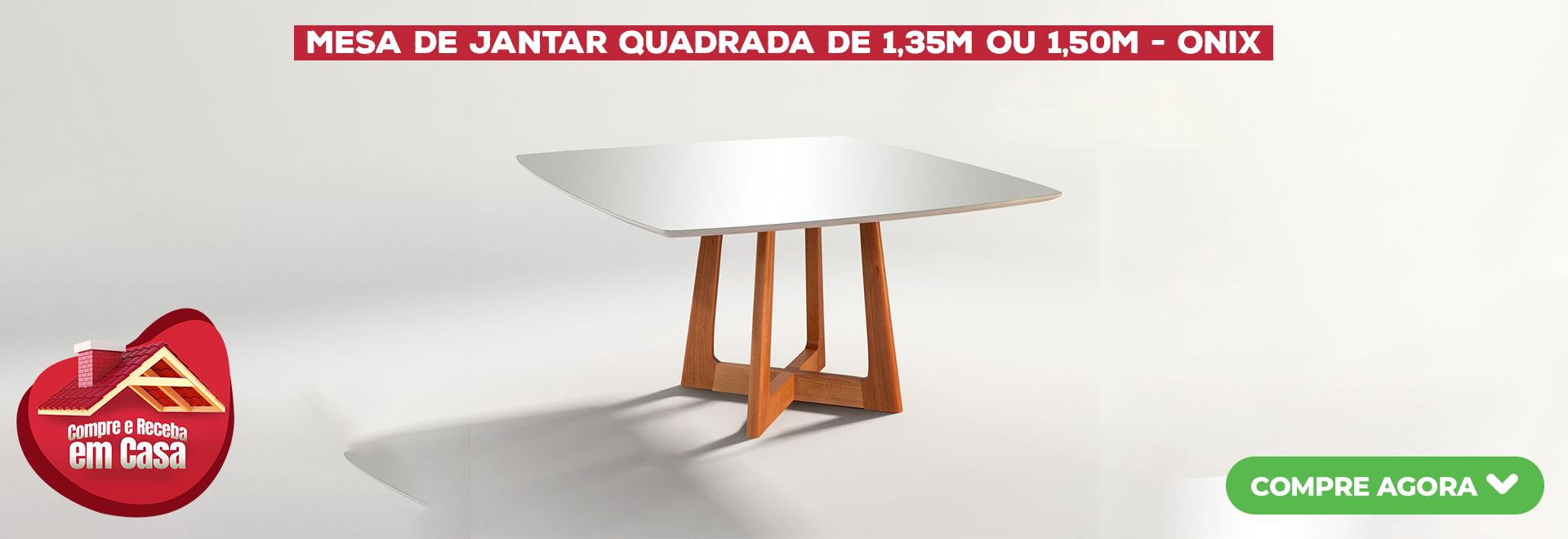 Mesa de Jantar Quadrada de 1,35m ou 1,50m - ONIX